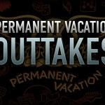 outtakes-permanent-vacation